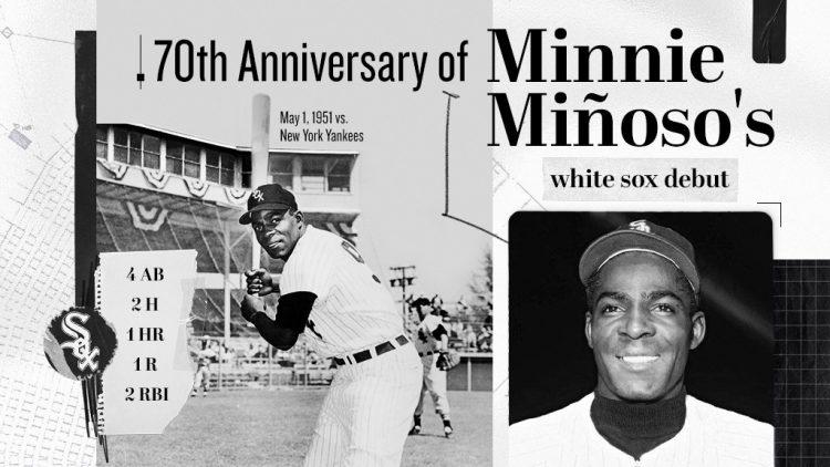 Este 1 de mayo del 2021 se cumplen 70 años del debut de Minnie Miñoso con los Chicago White Sox.